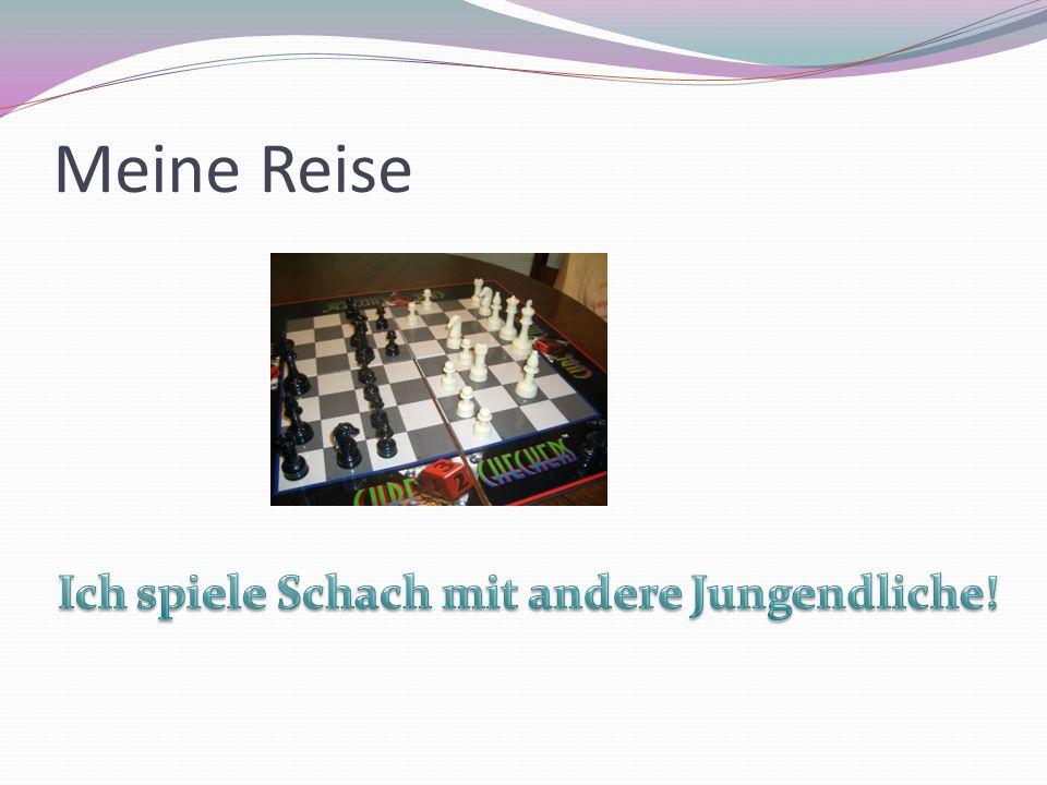 Ich spiele Schach mit andere Jungendliche!