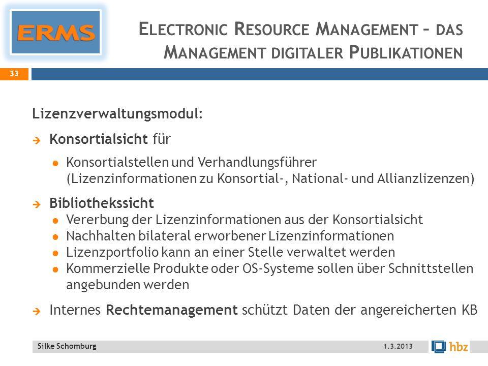 ERMS Electronic Resource Management – das Management digitaler Publikationen. Lizenzverwaltungsmodul:
