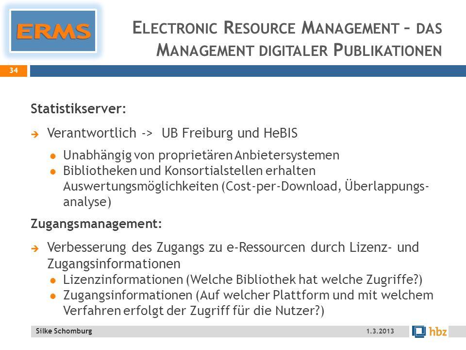 ERMS Electronic Resource Management – das Management digitaler Publikationen. Statistikserver: Verantwortlich -> UB Freiburg und HeBIS.