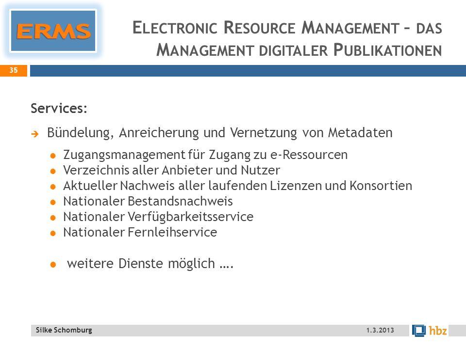 ERMS Electronic Resource Management – das Management digitaler Publikationen. Services: Bündelung, Anreicherung und Vernetzung von Metadaten.