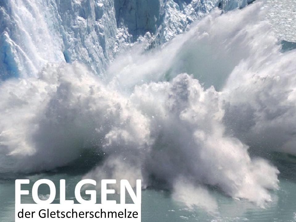 FOLGEN der Gletscherschmelze