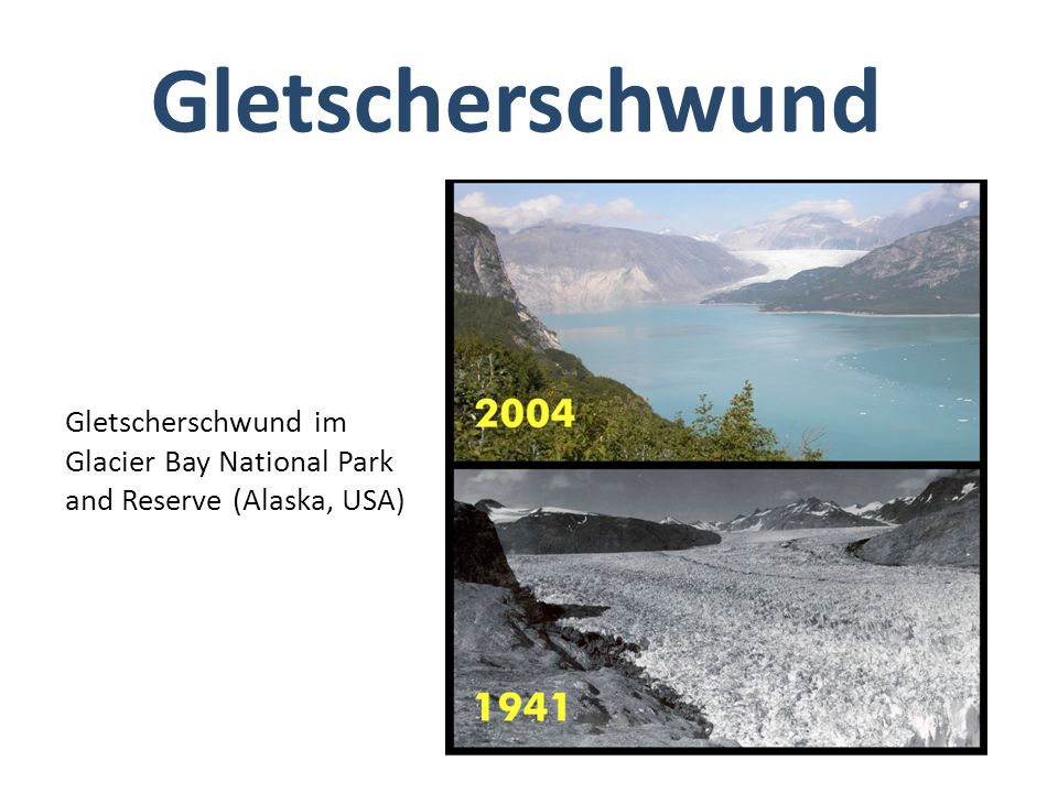 Gletscherschwund Gletscherschwund im Glacier Bay National Park and Reserve (Alaska, USA)