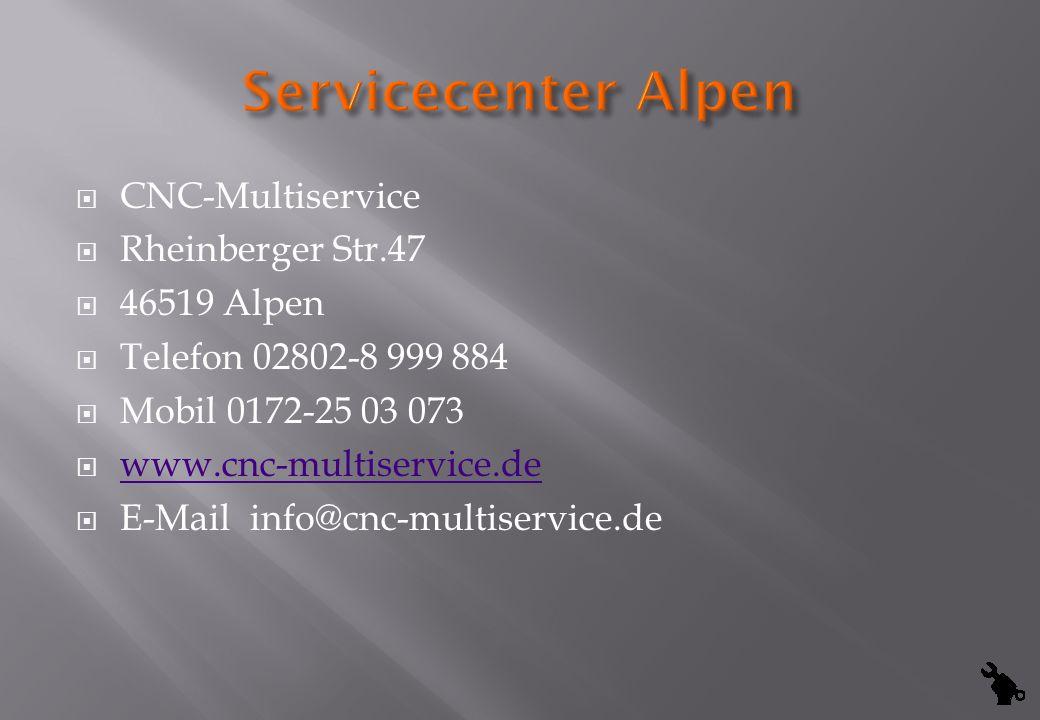 Servicecenter Alpen CNC-Multiservice Rheinberger Str.47 46519 Alpen