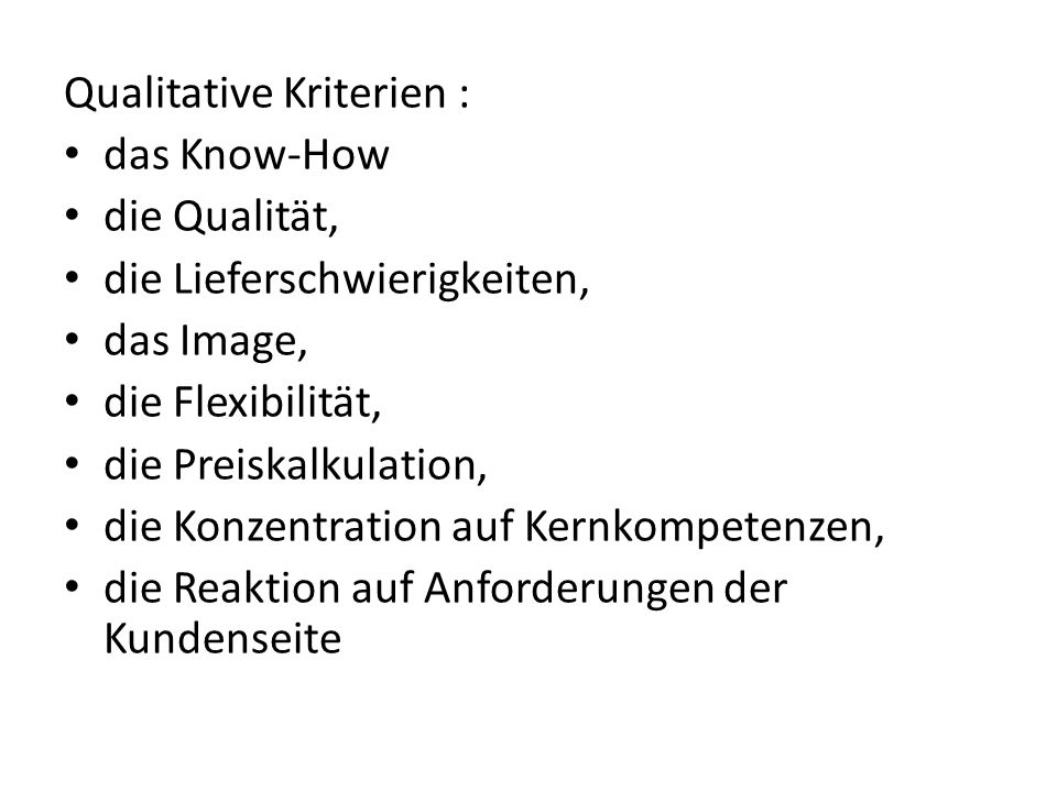 Qualitative Kriterien :