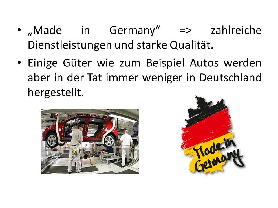 """""""Made in Germany => zahlreiche Dienstleistungen und starke Qualität."""