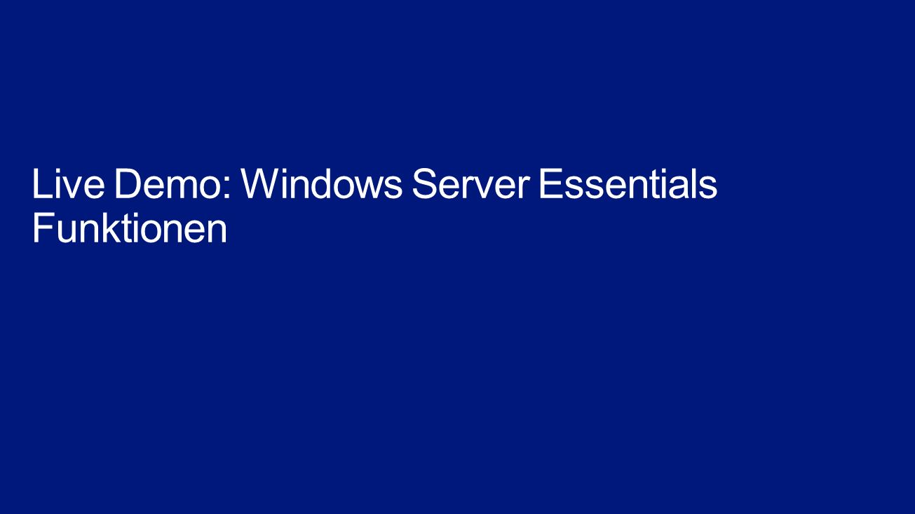 Live Demo: Windows Server Essentials Funktionen
