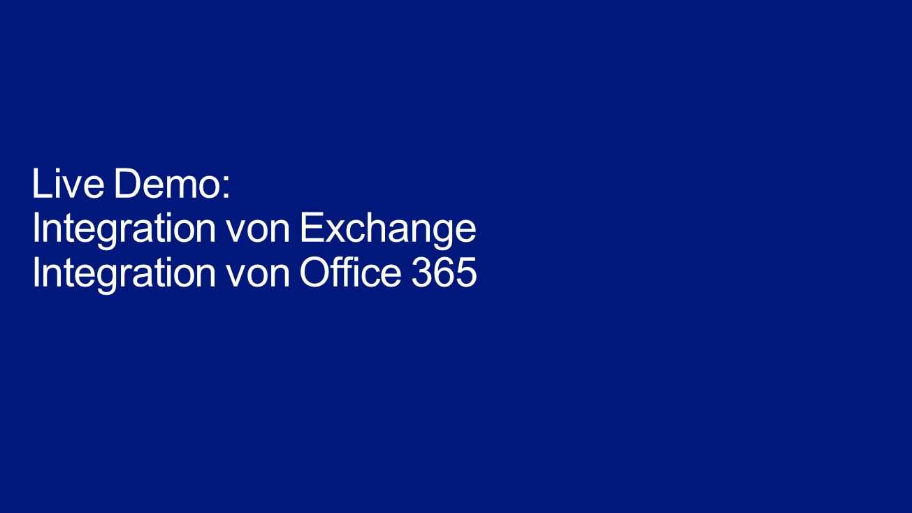 Live Demo: Integration von Exchange Integration von Office 365