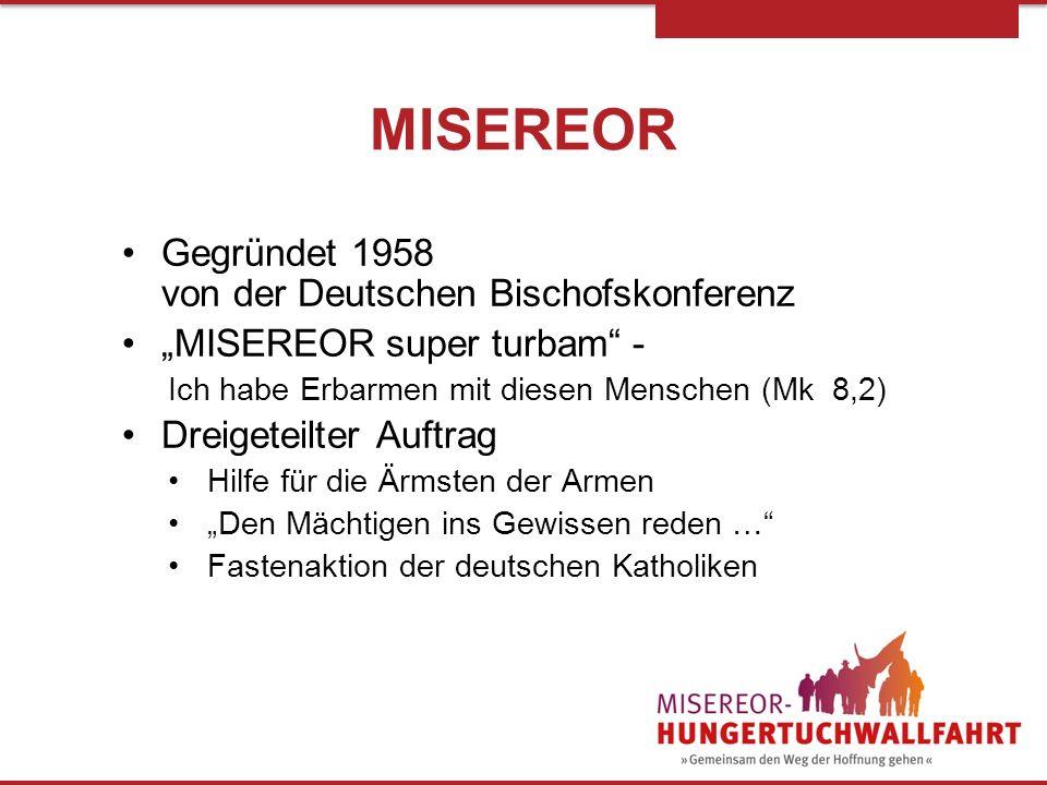 MISEREOR Gegründet 1958 von der Deutschen Bischofskonferenz
