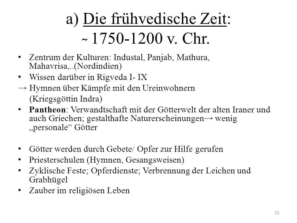 a) Die frühvedische Zeit: ̴ 1750-1200 v. Chr.