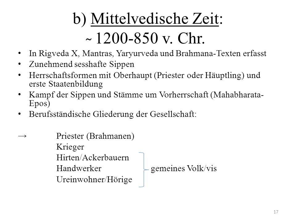 b) Mittelvedische Zeit: ̴ 1200-850 v. Chr.