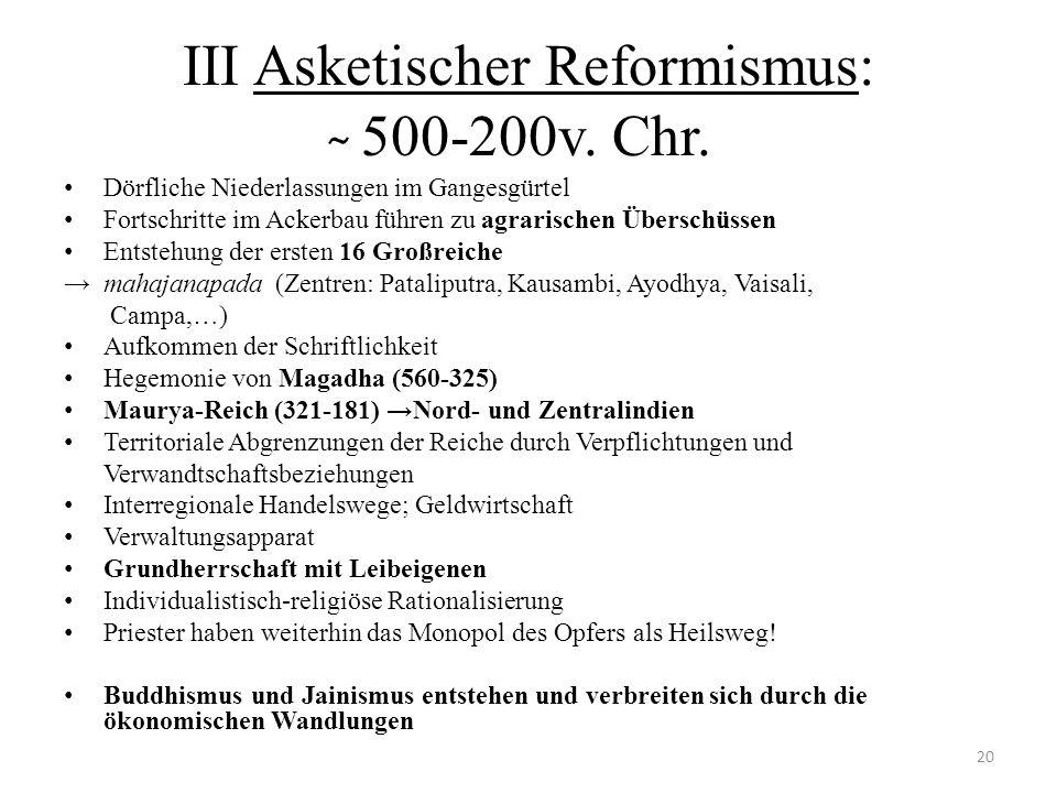 III Asketischer Reformismus: ̴ 500-200v. Chr.
