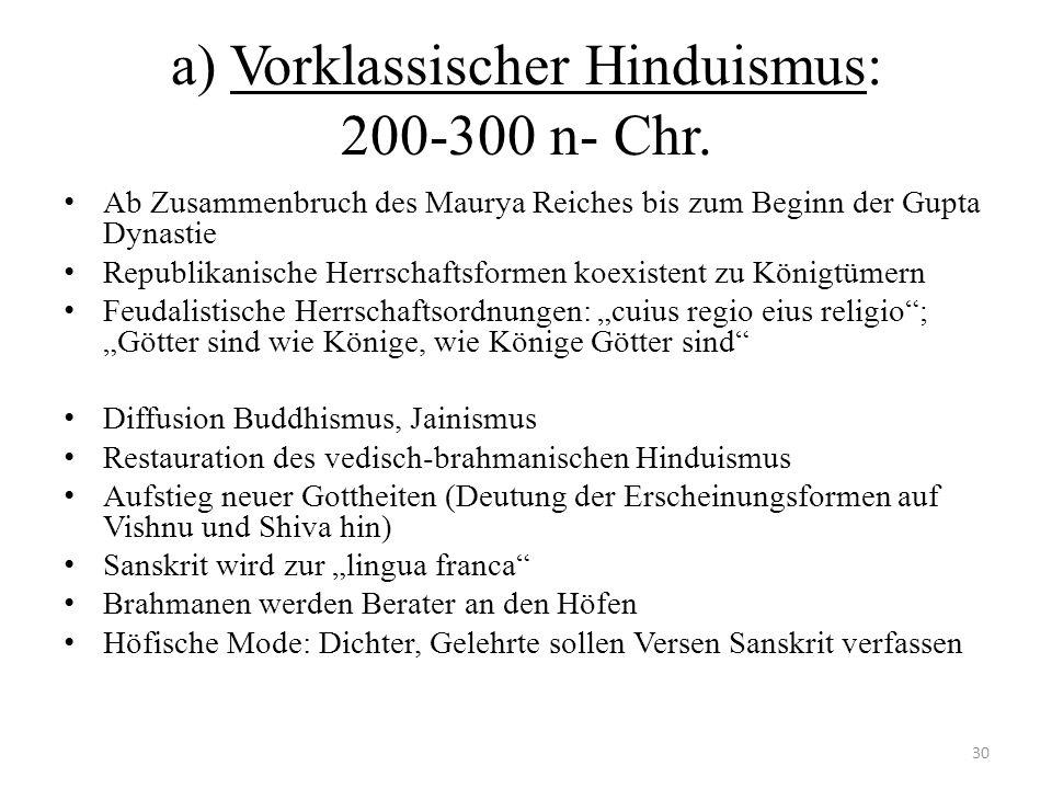a) Vorklassischer Hinduismus: 200-300 n- Chr.