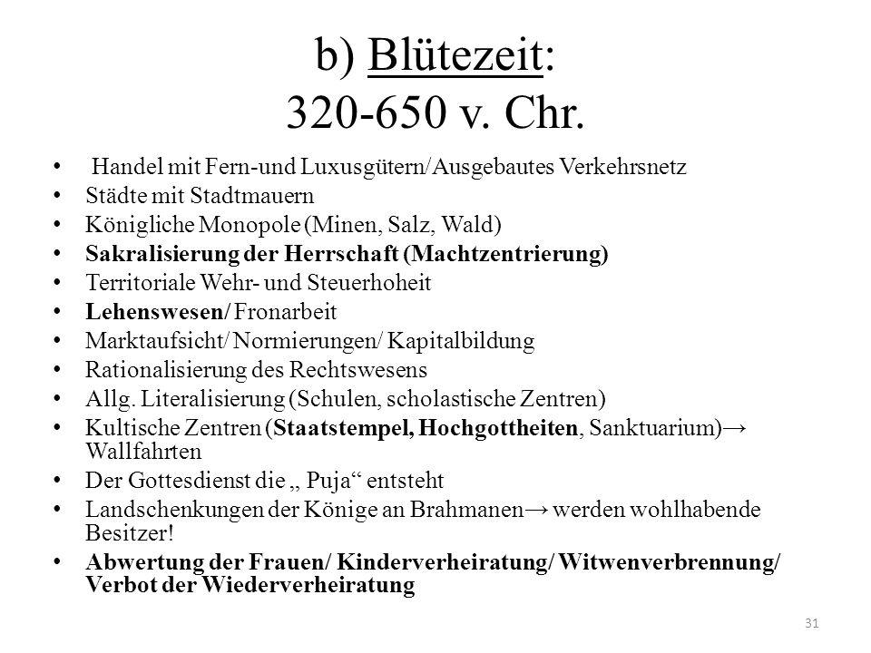 b) Blütezeit: 320-650 v. Chr. Handel mit Fern-und Luxusgütern/Ausgebautes Verkehrsnetz. Städte mit Stadtmauern.