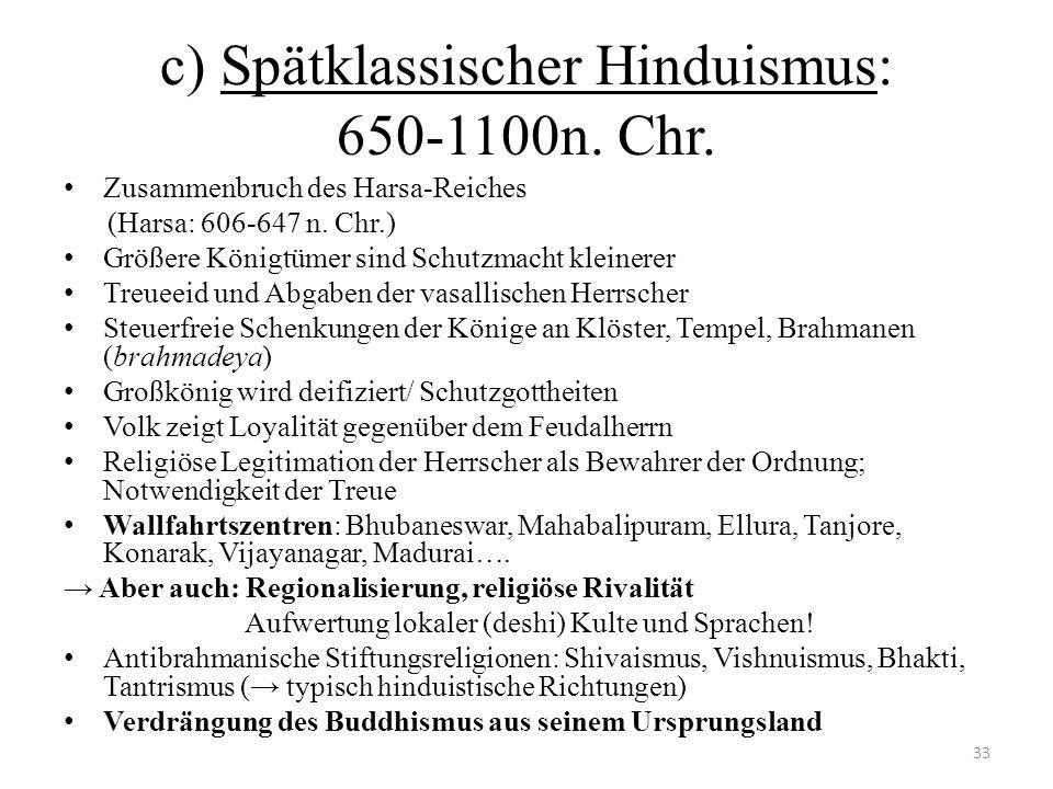 c) Spätklassischer Hinduismus: 650-1100n. Chr.