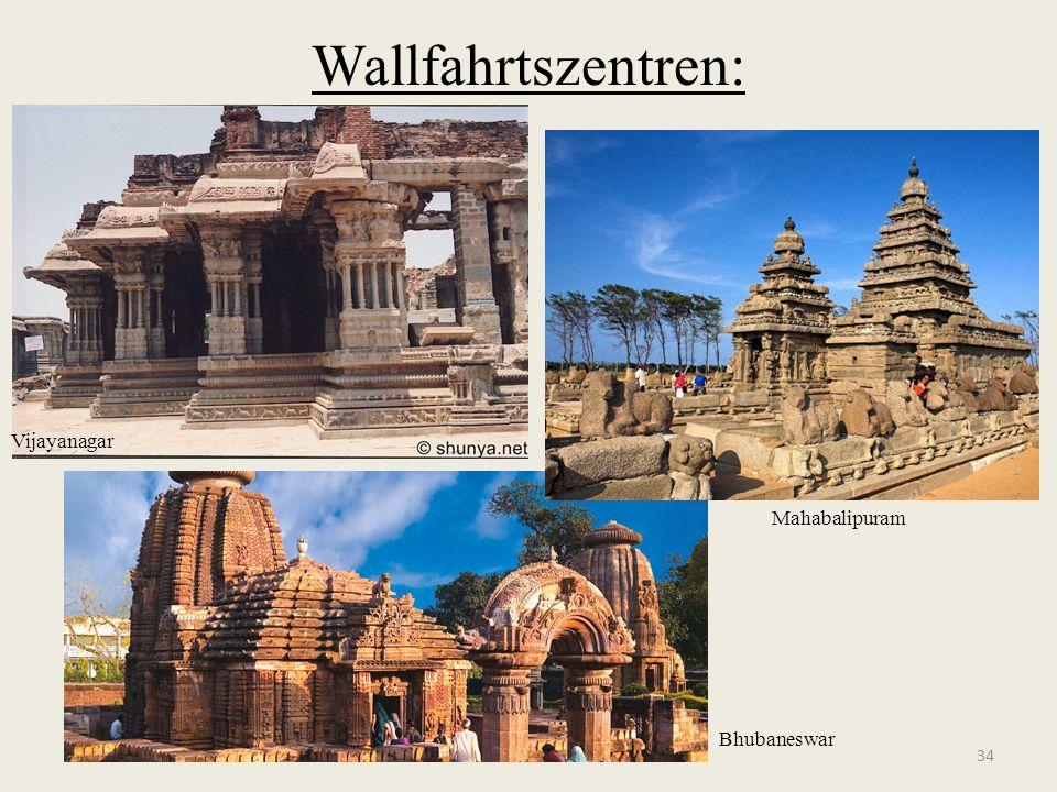 Wallfahrtszentren: Vijayanagar Mahabalipuram Bhubaneswar