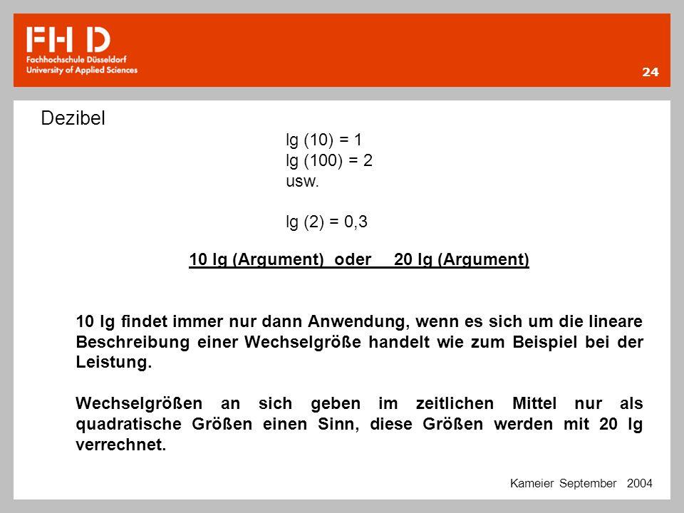 10 lg (Argument) oder 20 lg (Argument)