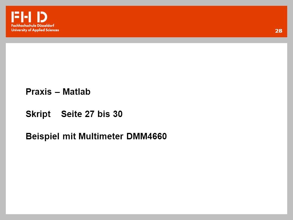Praxis – Matlab Skript Seite 27 bis 30 Beispiel mit Multimeter DMM4660