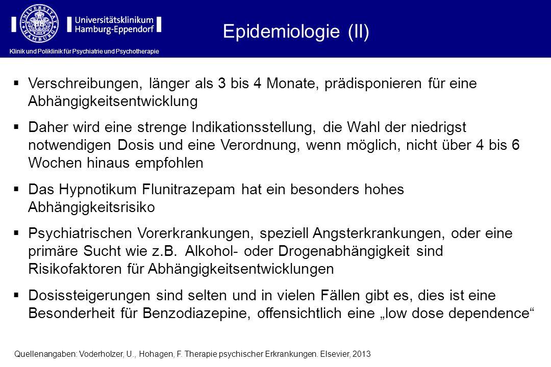 Epidemiologie (II) Verschreibungen, länger als 3 bis 4 Monate, prädisponieren für eine Abhängigkeitsentwicklung.