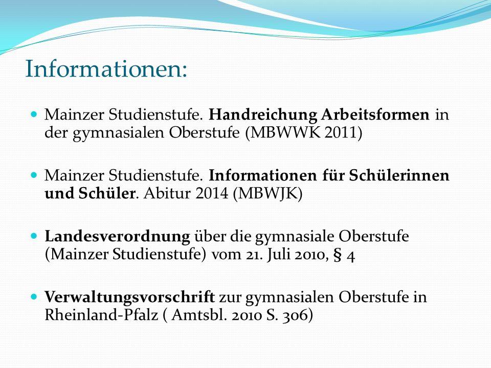 Informationen: Mainzer Studienstufe. Handreichung Arbeitsformen in der gymnasialen Oberstufe (MBWWK 2011)