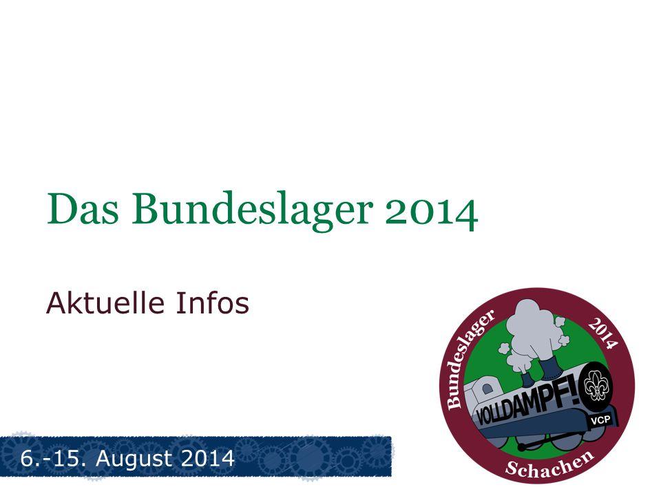 Das Bundeslager 2014 Aktuelle Infos 6.-15. August 2014