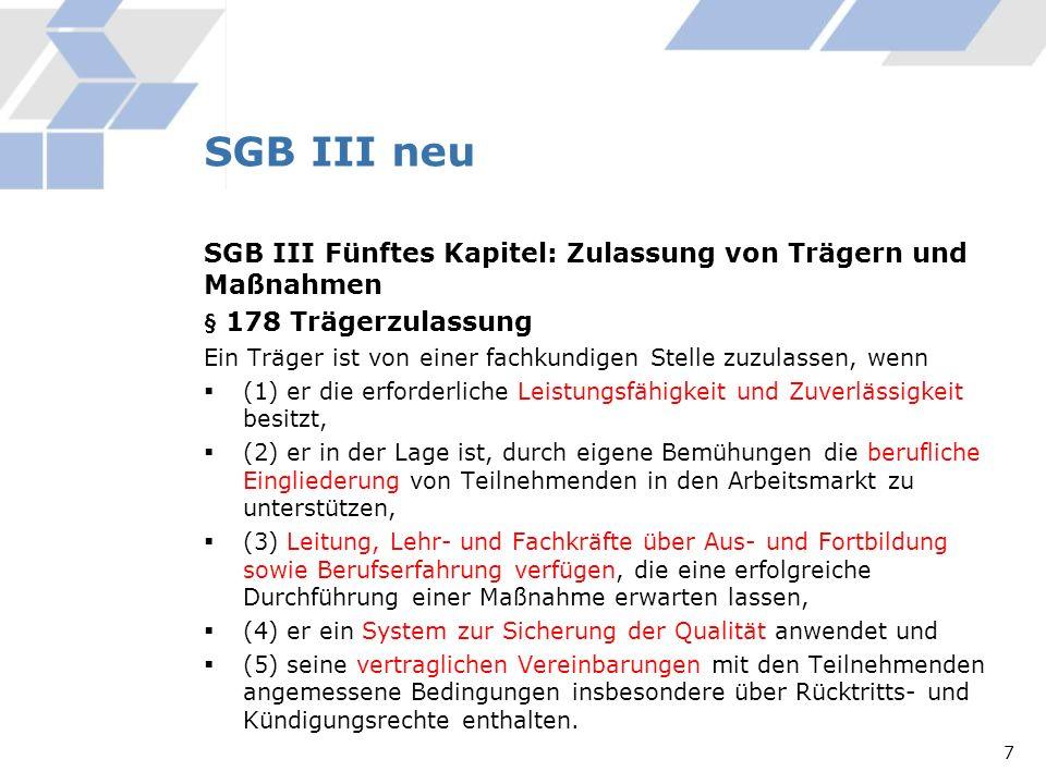 SGB III neu SGB III Fünftes Kapitel: Zulassung von Trägern und Maßnahmen. § 178 Trägerzulassung.