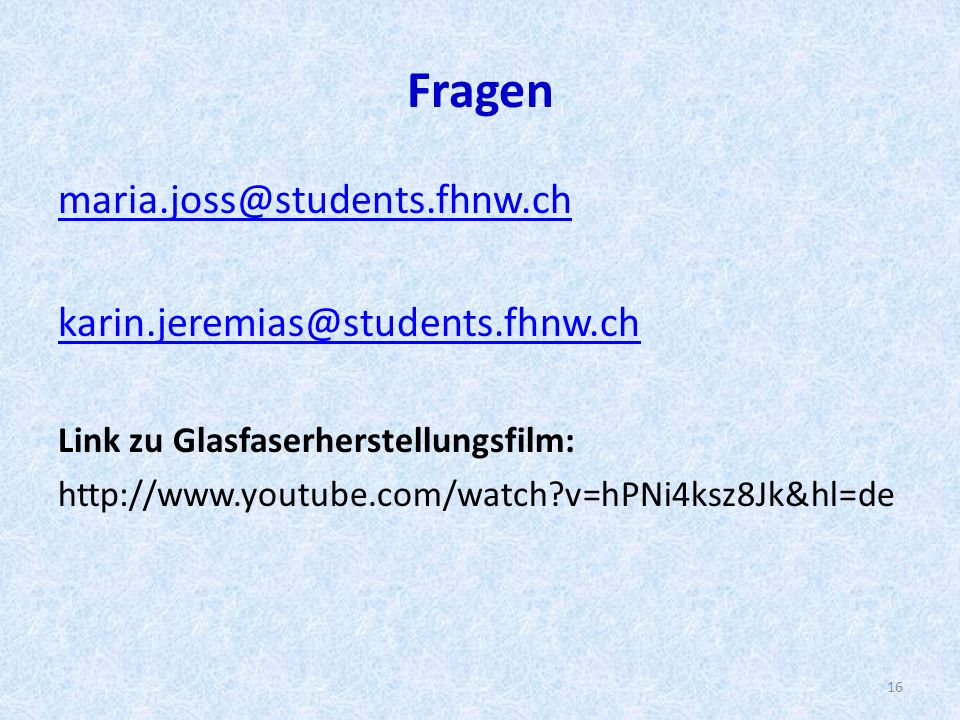 Fragen maria.joss@students.fhnw.ch karin.jeremias@students.fhnw.ch