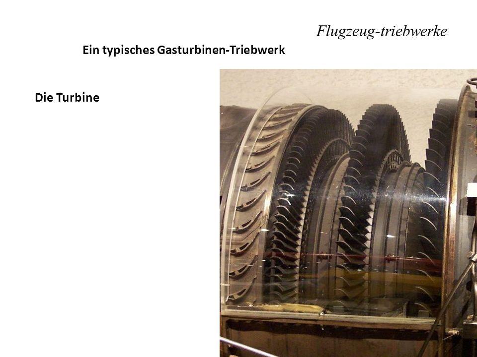 Flugzeug-triebwerke Ein typisches Gasturbinen-Triebwerk Die Turbine