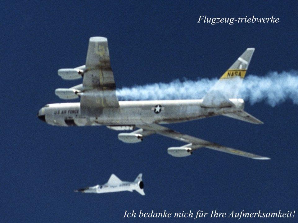 Flugzeug-triebwerke Ich bedanke mich für Ihre Aufmerksamkeit!