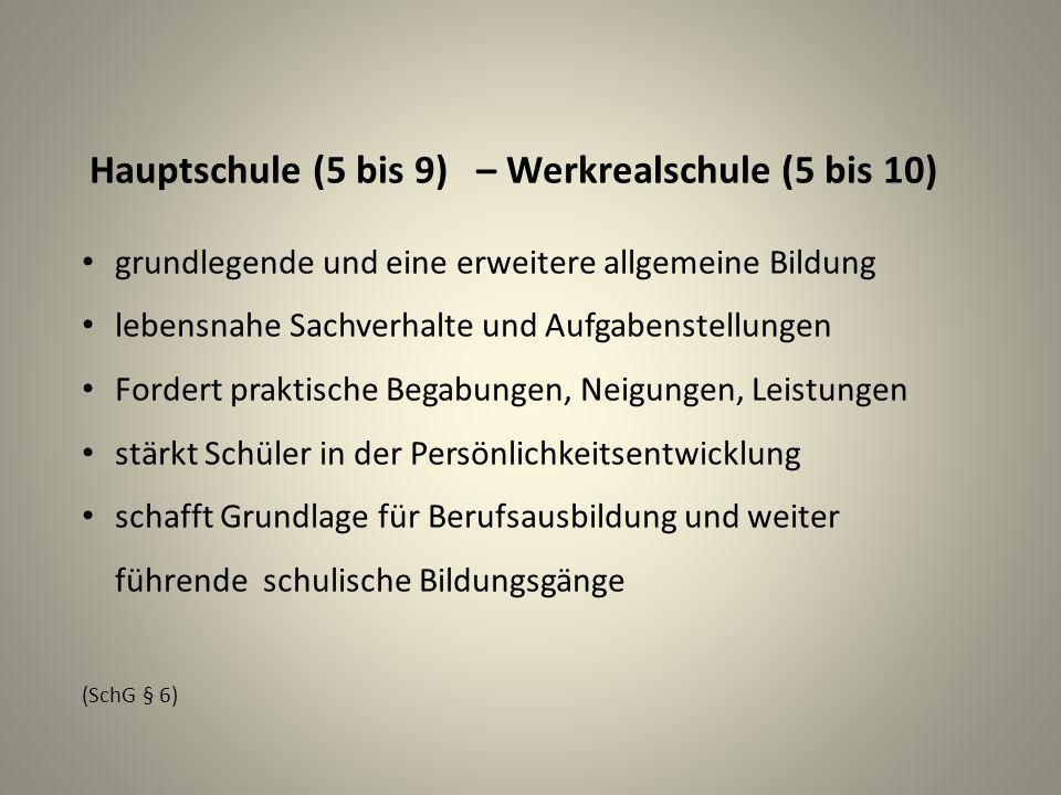 Hauptschule (5 bis 9) – Werkrealschule (5 bis 10)