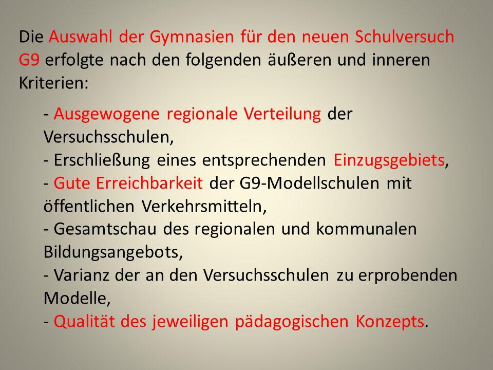 Die Auswahl der Gymnasien für den neuen Schulversuch G9 erfolgte nach den folgenden äußeren und inneren Kriterien: