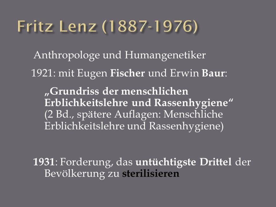 Fritz Lenz (1887-1976) Anthropologe und Humangenetiker