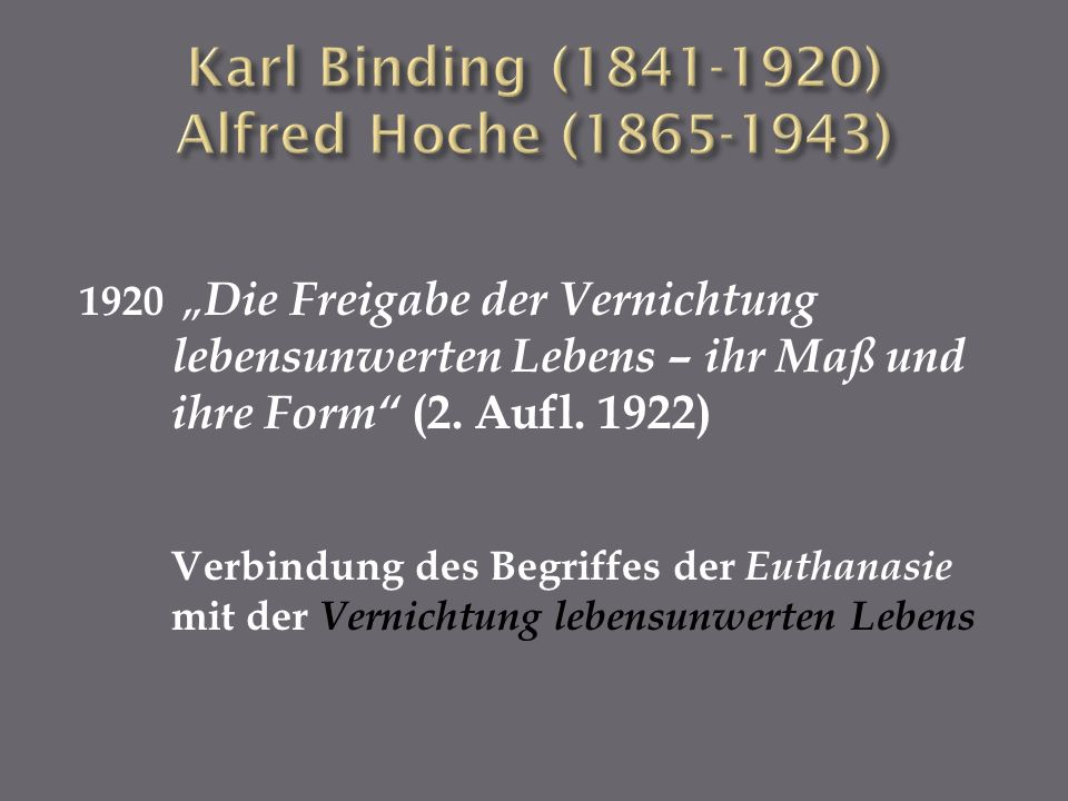 Karl Binding (1841-1920) Alfred Hoche (1865-1943)