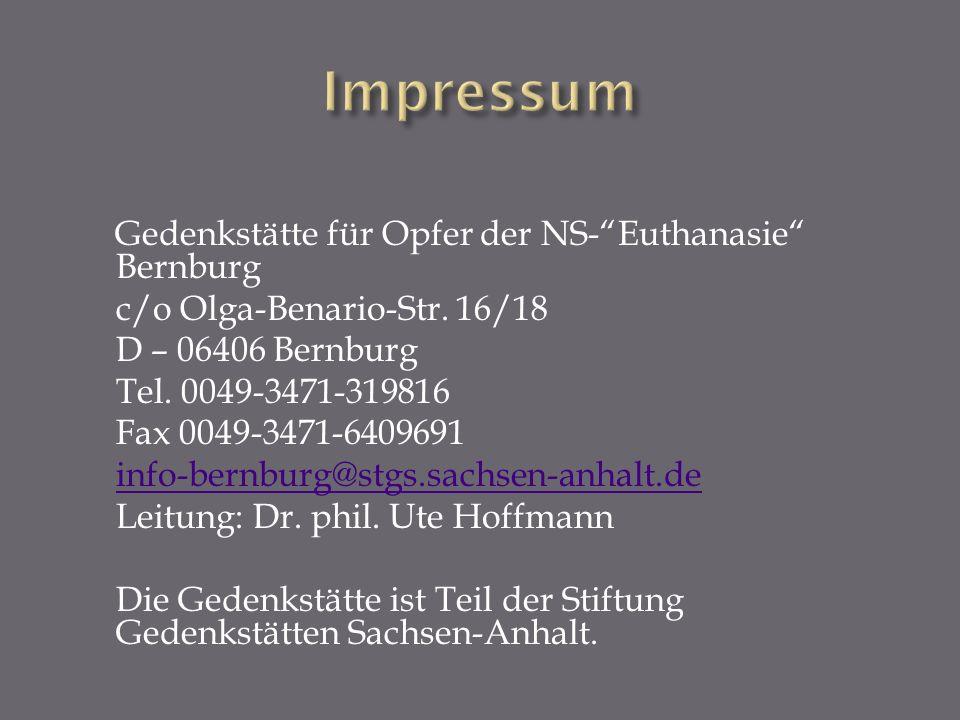 Impressum Gedenkstätte für Opfer der NS- Euthanasie Bernburg