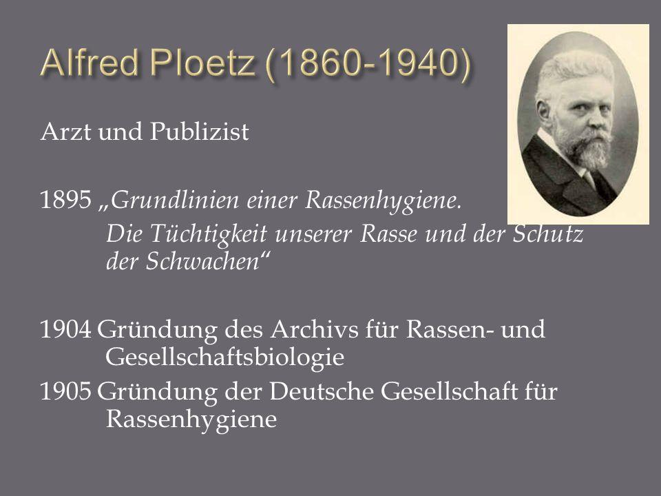 Alfred Ploetz (1860-1940) Arzt und Publizist