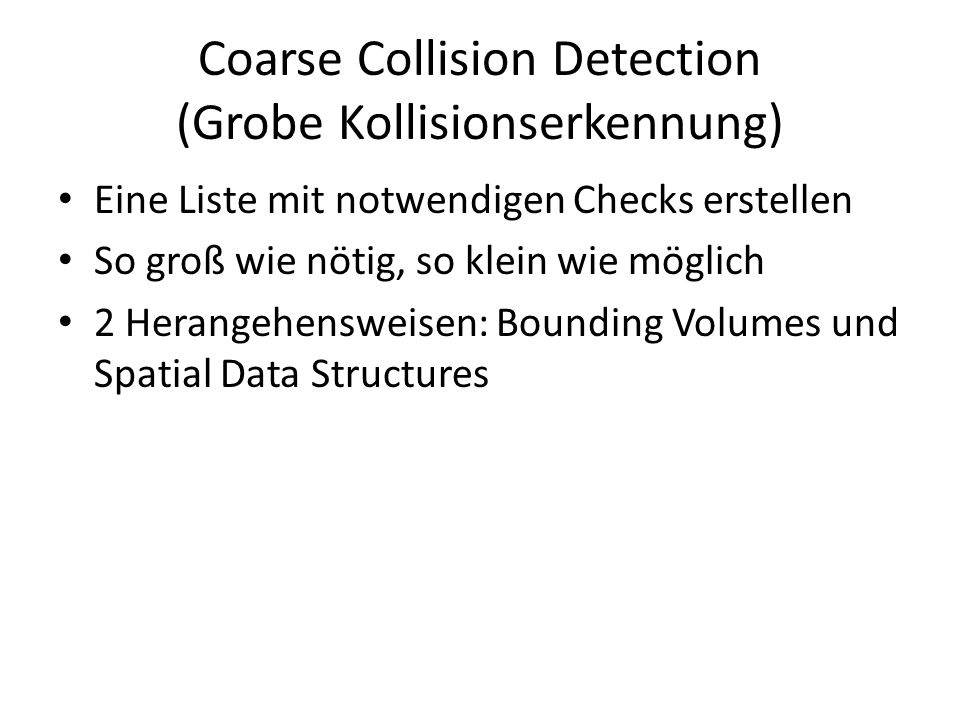 Coarse Collision Detection (Grobe Kollisionserkennung)