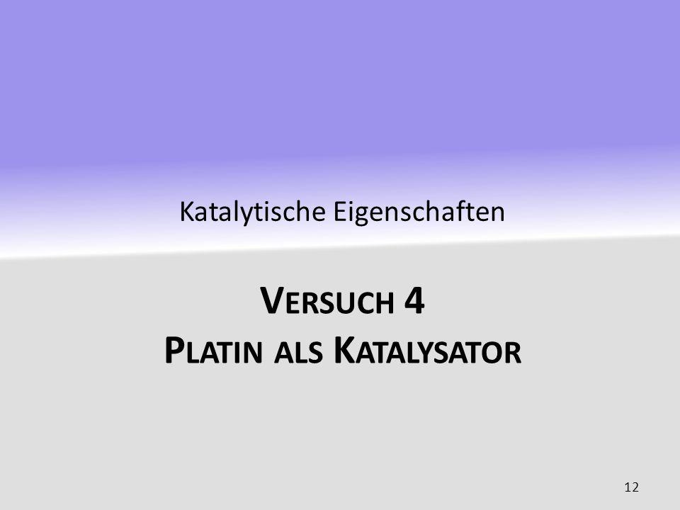 Versuch 4 Platin als Katalysator