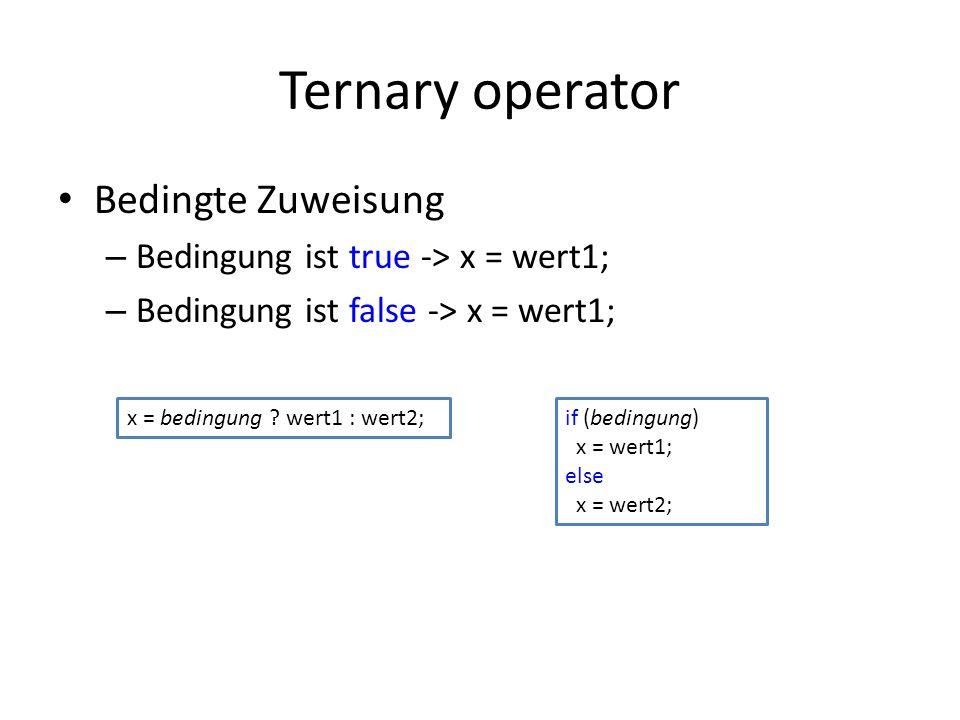Ternary operator Bedingte Zuweisung