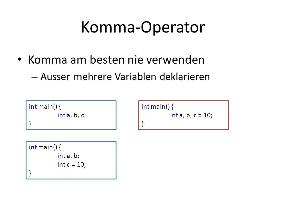 Komma-Operator Komma am besten nie verwenden