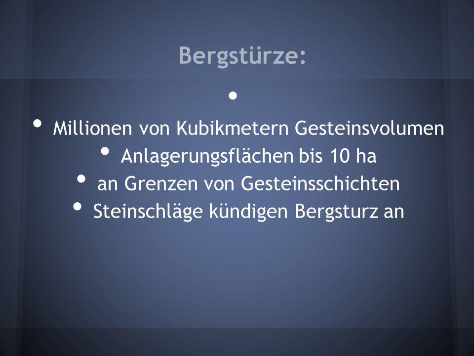 Bergstürze: Millionen von Kubikmetern Gesteinsvolumen
