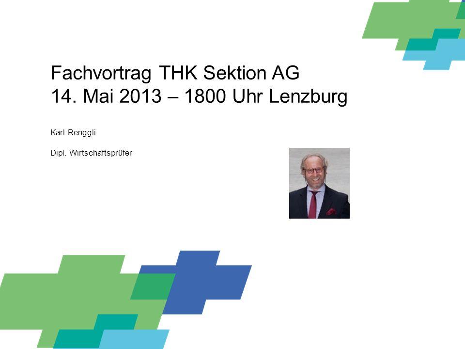 Fachvortrag THK Sektion AG 14. Mai 2013 – 1800 Uhr Lenzburg