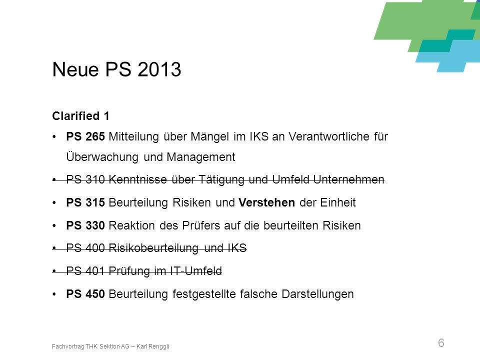 Neue PS 2013 Clarified 1. PS 265 Mitteilung über Mängel im IKS an Verantwortliche für Überwachung und Management.