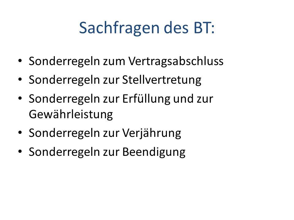 Sachfragen des BT: Sonderregeln zum Vertragsabschluss