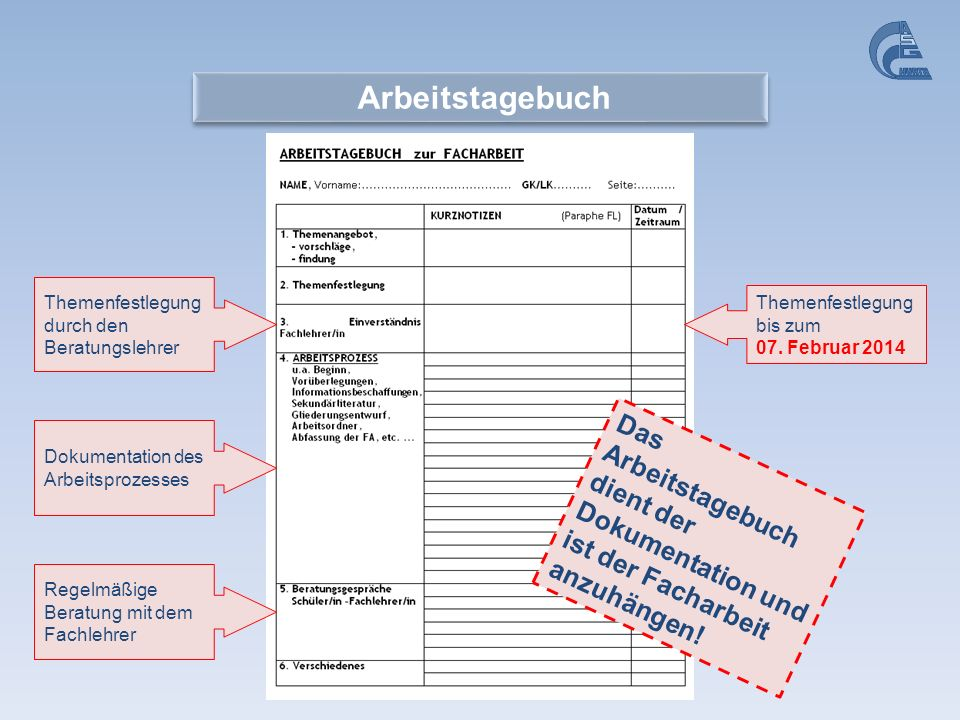 Arbeitstagebuch Themenfestlegung durch den Beratungslehrer. Themenfestlegung bis zum. 07. Februar 2014.