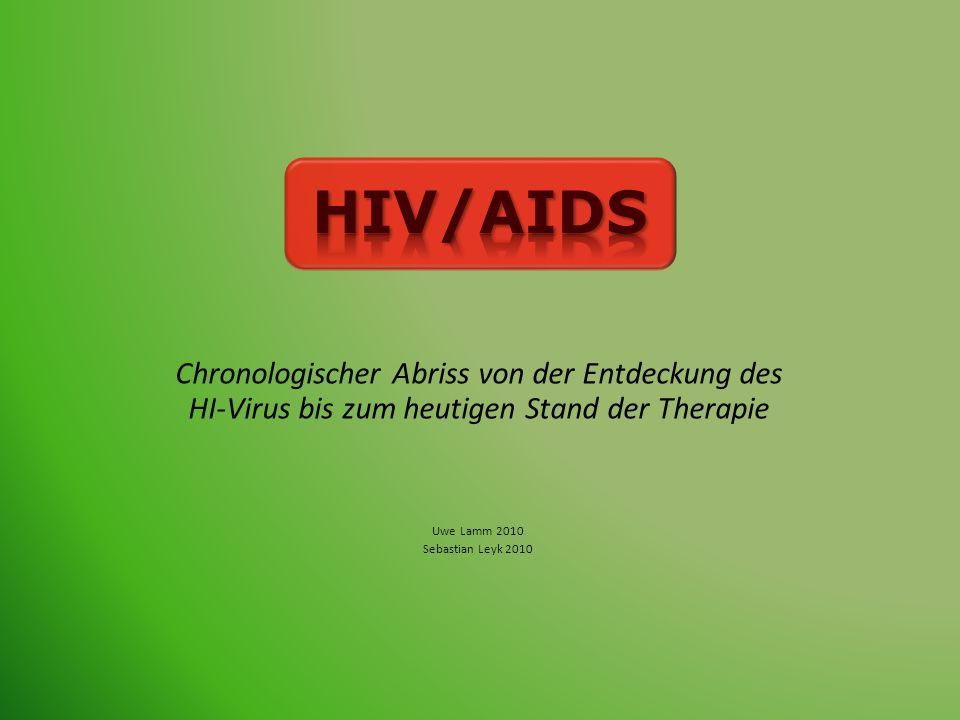 HIV/AIDSChronologischer Abriss von der Entdeckung des HI-Virus bis zum heutigen Stand der Therapie.