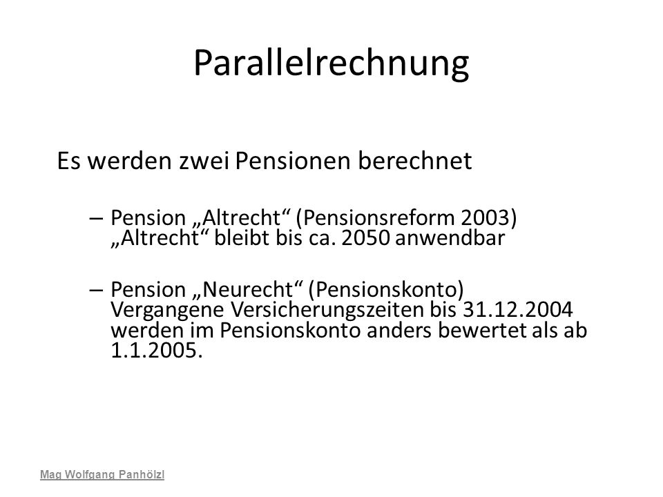 Parallelrechnung Es werden zwei Pensionen berechnet
