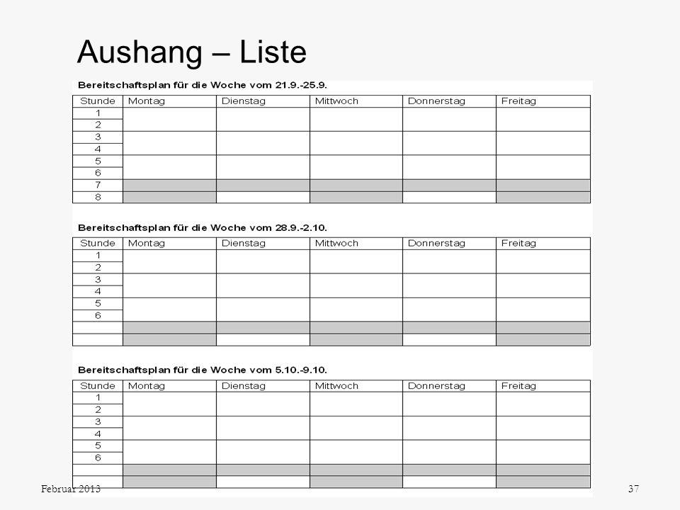 Aushang – Liste Die Übersicht und die Liste werden etwa 1 ½ Wochen vor Peridenwechsel ausgehängt.