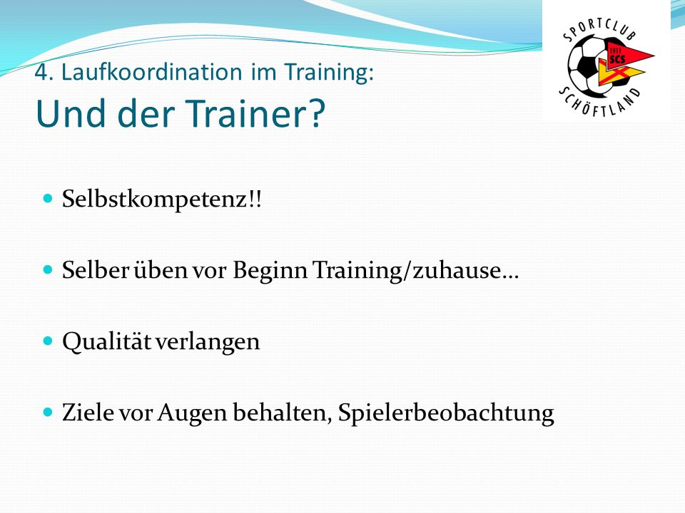 4. Laufkoordination im Training: Und der Trainer