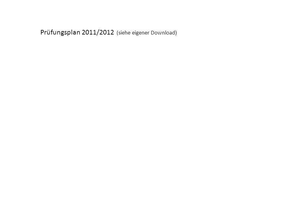 Prüfungsplan 2011/2012 (siehe eigener Download)