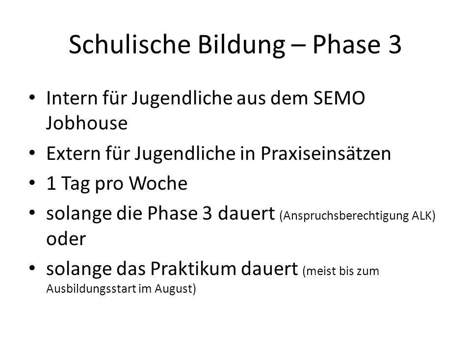 Schulische Bildung – Phase 3