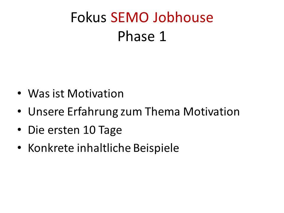 Fokus SEMO Jobhouse Phase 1